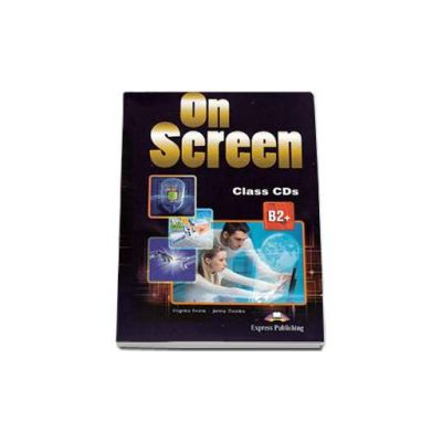 Curs de limba engleza On Screen B2+ Class CD (4 CDs), pentru clasa a X-a (Editie revizuita 2015)