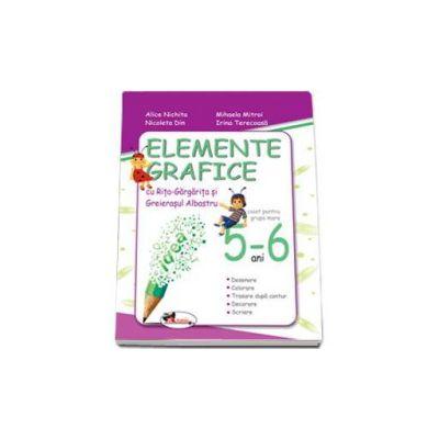 Elemente grafice cu Rita-Gargarita si Greierasul Albastru, caiet pentru grupa mare - 5-6 ani