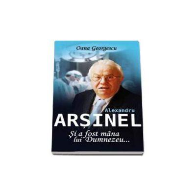Alexandru Arsinel - Si a fost mana lui Dumnezeu