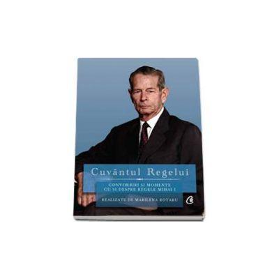 Cuvantul Regelui - Convorbiri si momente cu si despre Regele Mihai I. Realizate de Marilenta Rotaru (Format, DVD)