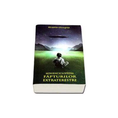 Mirabilian Gheorghita, Minienciclopedia Fapturilor Extraterestre