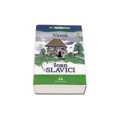 Nuvele - Ioan Slavici. Colectia elevi de 10 plus
