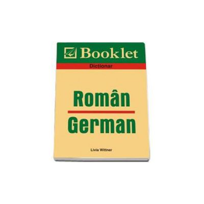 Dictionar Roman-German (Livia Wittner)
