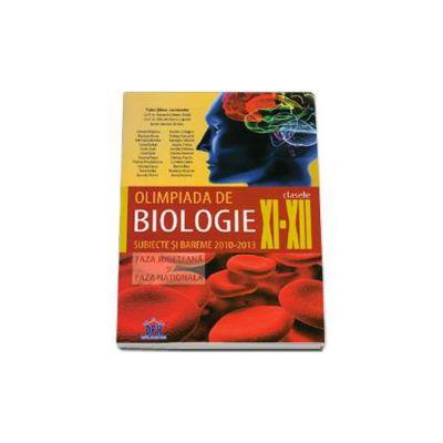 Olimpiada de biologie clasele XI-XII. Subiecte si bareme 2010-2013 - Faza judeteana si faza nationala