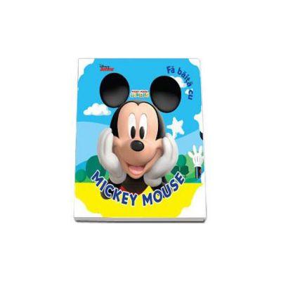 Fa baita cu Mickey Mouse. Colectia Disney