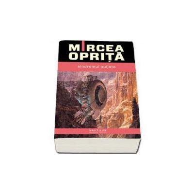 Mircea Oprita, Sindromul Quijote