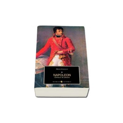 Napoleon - Cantecul de plecare. Volumul I