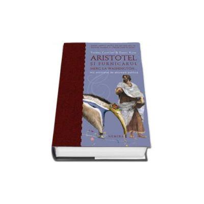 Aristotel si furnicarul merg la Washington (Colectia Bonton)