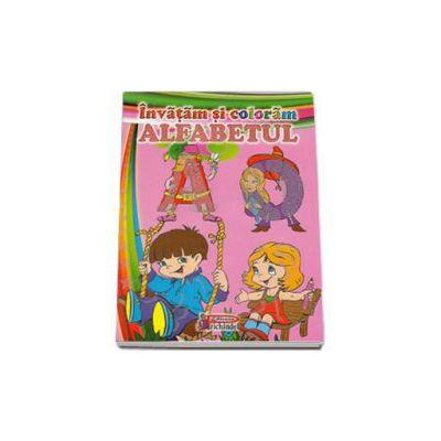 Invatam si coloram Alfabetul - Carte de colorat