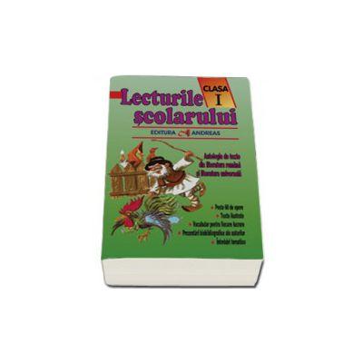 Lecturile scolarului clasa I. Antologie de texte din literatura romana si universala