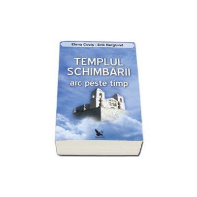 Templul Schimbarii. Arc peste timp