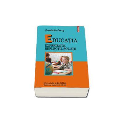 Educatia. Experiente, reflectii, solutii