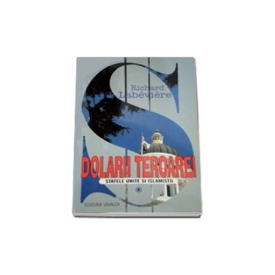 Dolarii teroarei - Statele unite si islamistii