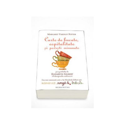 Carte de bucate, ospitalitate si povesti minunate - Margaret Yardley Potter