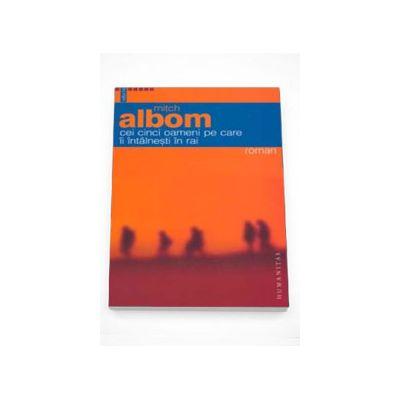 Cei cinci oameni pe care ii intalnesti in rai - Mitch Albom