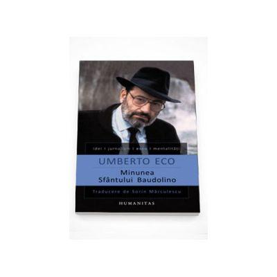 Minunea Sfantului Baudolino - Umberto Eco