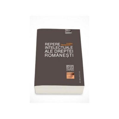 Repere intelectuale le dreptei romanesti - Cristian Patrasconiu