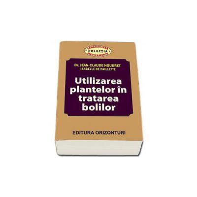 Utilizarea plantelor in tratarea bolilor (Houdret, Jean-Claude)