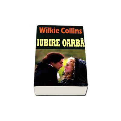 Iubire oarba (Collins, Wilkie)