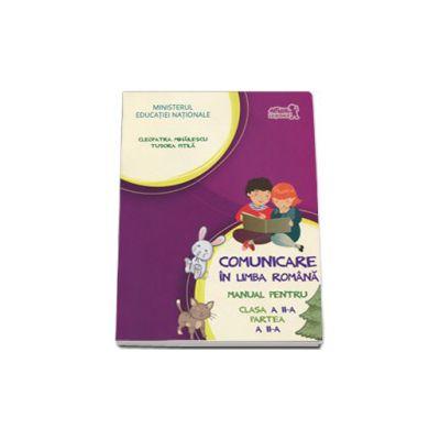 Comunicare in limba romana, manual pentru clasa a II-a - Partea a II (Semestrul II) - Cleopatra Mihailescu si TudoraPitila - Contine si editia digitala