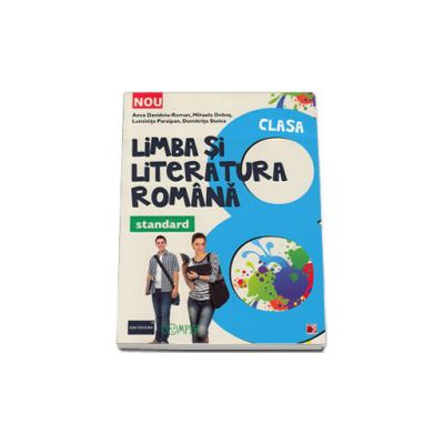 Limba si literatura romana, pentru clasa a VIII-a. Standard (Colectia, foarte bine!)
