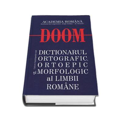 DOOM. Dictionarul ortografic, ortoepic si morfologic al limbii romane - Academia Romana