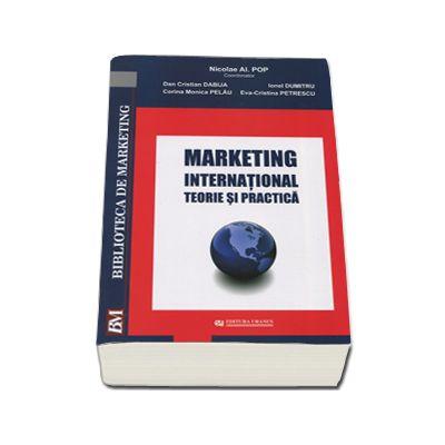 Marketing international. Teorie si practica (Coordonator, Nicolae Al. Pop)