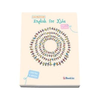 Cristina Mircea, English for kids Caiet de lucru clasa pentru clasa pregatitoare - Editie 2015
