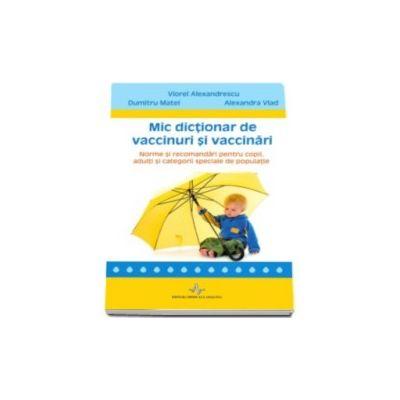 Viorel Alexandrescu, Mic dictionar de vaccinuri si vaccinari. Norme si recomandari pentru copii, adulti si categorii speciale de populatie