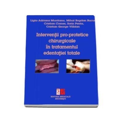 Interventii pro-protetice chirurgicale in tratamentul edentatiei totale