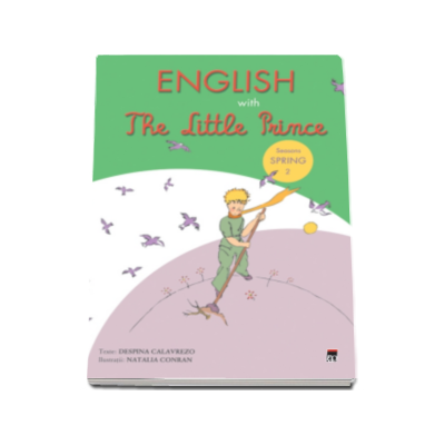 English with The Little Prince - volumul 2 ( Spring )