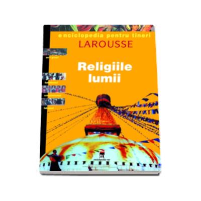 Religiile lumii - Enciclopedia pentru tineri