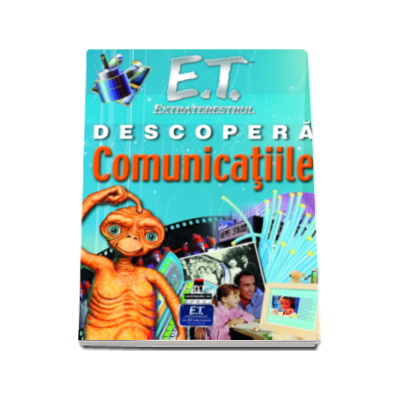 E. T. extraterestrul descopera Comunicatiile