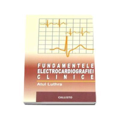 Atul Luthra, Fundamentele Electrocardiografiei Clinice -ECG- Editia I