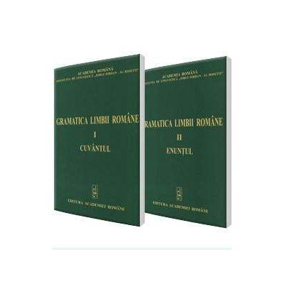 Gramatica limbii romane - Volumul I, Cuvantul si Volumul II, Enuntul - Elaborata sub egida Institutului de Lingvistica,, Iorgu Iordan - AL. Rosetti'