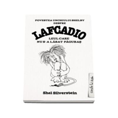 Povestea unchiului Shelby despre Lafcadio. Leul care nu s-a lasat pagubas