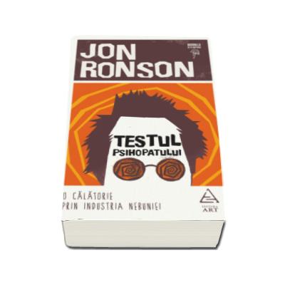 Jon Ronson, Testul psihopatului. O calatorie prin industria nebuniei