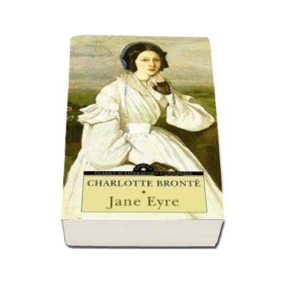 Charlotte Bronte, Jane Eyre (Colectia, clasici ai literaturii universale)