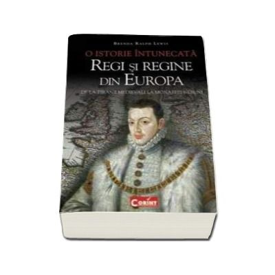 O istorie intunecata - Regi si regine din Europa