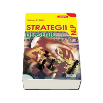 Strategii de geniu. Volumul 1 (Dezvoltare personala - NLP)
