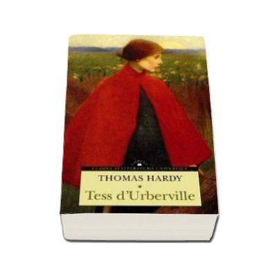 Tess D Urberville (Colectia Clasici ai Literaturii Universale)