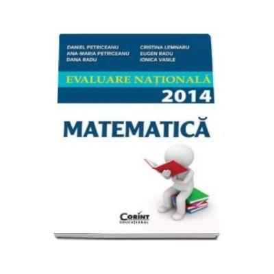Evaluare nationala 2014. Matematica (Petriceanu Daniel)