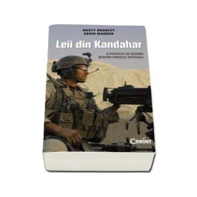 Leii din Kandahar. O poveste de razboi despre fortele speciale