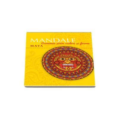 Mandale maya - Armonie prin culori si forme