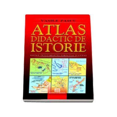 Vasile Pascu - Atlas didactic de Istorie - Editia a II-a, revizuita (Pentru invatamantul gimnazial si liceal)