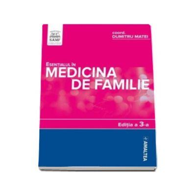Esentialul in medicina de familie. Editia a III-a - Softcover (Dumitru MATEI si Adrian RESTIAN)