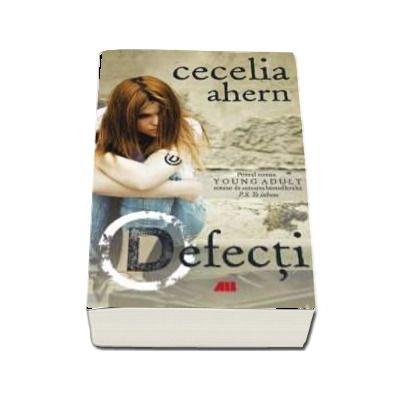 Defecti. Primul roman Young Adult de Cecelia Ahern