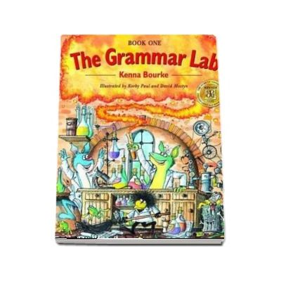 The Grammar Lab 1. Students Book - Book One: Grammar for 9 - to 12 - year-olds with loveable characters, cartoons, and humorous illustrations
