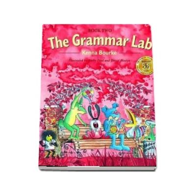 The Grammar Lab 2. Students Book - Book Two: Grammar for 9 - to 12 - year-olds with loveable characters, cartoons, and humorous illustrations