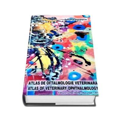 Atlas de Oftalmologie Veterinara de Iuliana Ionascu - Editie cu coperti cartonate